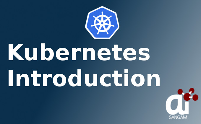 Kubernetes Introduction and Tutorial for Beginner | AI Sangam