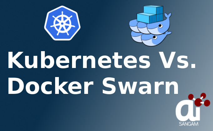 Kubernetes vs. Docker Swarm Container Orchestration