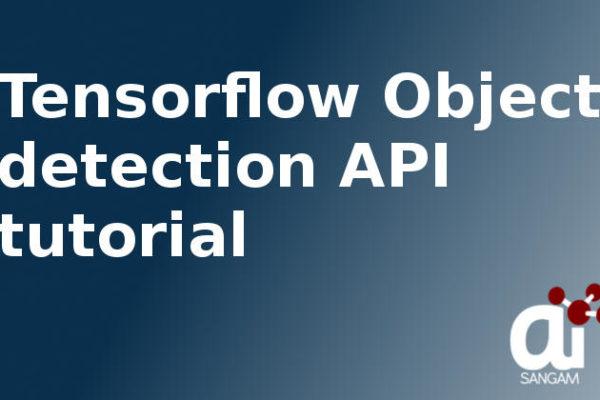 Tensorflow Object detection API Tutorial using Python    Aisangam