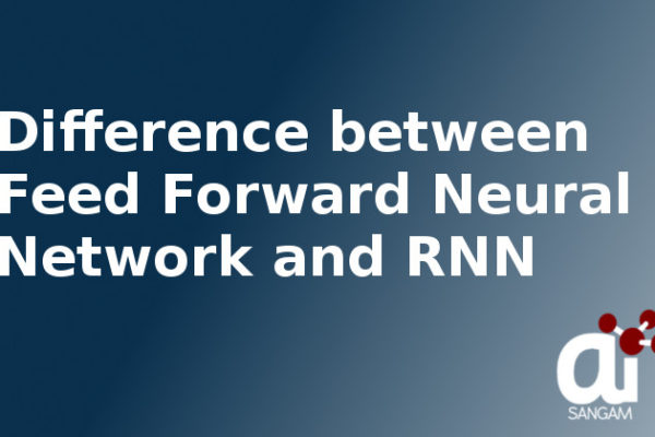 Difference between Feed Forward Neural Network and RNN